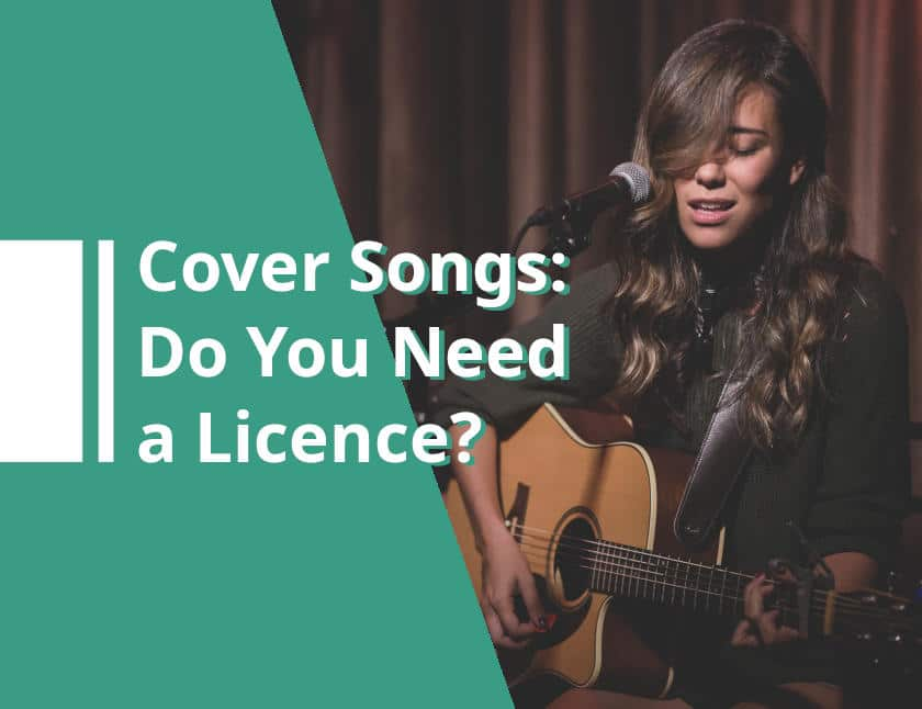 Cover songs: Do You Need a Licence?