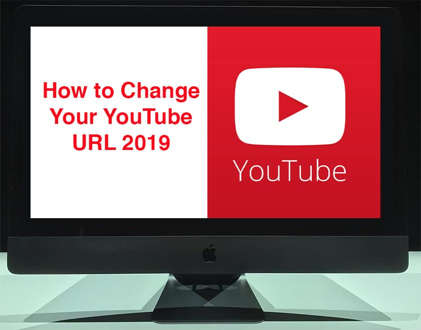 How to Change Your YouTube URL 2019