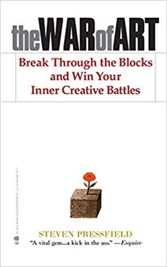 The War of Art: Break Through the Blocks and Win Your Inner Creative Battles – Steven Pressfield