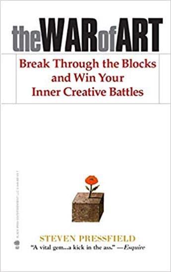 The War of Art: Break Through the Blocks and Win Your Inner Creative Battles – StevenPressfield